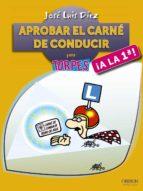 aprobar el carnet de conducir ¡a la primera!-jose luis diez juarez-9788441535718