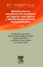 manual para la enseñanza de monitores en soporte vital basico y d esfibrilacion externa semiautomatica (3ª ed.) juan bautista lopez messa 9788445819418