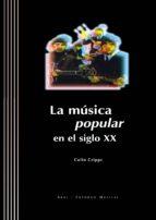 la musica popular en el siglo xx (incluye 1 cd rom) colin cripps 9788446010418