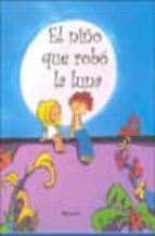 el niño que robo la luna-purificacion blanco hernandez-gabriel garcia de oro-9788448814618