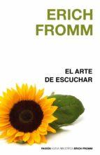 el arte de escuchar erich fromm 9788449322518