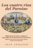 los cuatro rios del paraiso: historias de amor y placer mas alla de las fronteras interiores 9788461231218