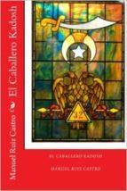 el caballero kadosh (ebook) manuel ruiz castro 9788461666218