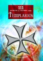 111 secretos de historia sobre templarios-noemi marcos-9788466217118