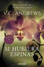 si hubiera espinas (saga dollanganger 3) (ebook) virginia c. andrews 9788466330718