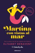 martina con vistas al mar (horizonte martina 1)-elisabet benavent-9788466338318