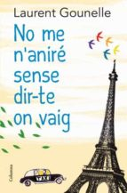 no me n anire sense dir-te on vaig-laurent gounelle-9788466413718