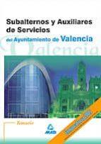 subalternos y auxiliares de servicios del ayuntamiento de valenci a. temario 9788466520218