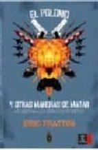 el polonio y otras maneras de matar: asi asesinan los servicios secretos-eric frattini-9788467025118