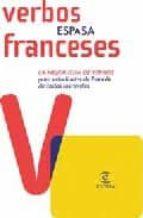 espasa verbos franceses: la mejor guia de verbos para estudiantes de frances de todos los niveles 9788467029918
