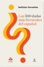 las 500 dudas mas frecuentes del español 9788467039818