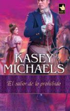 el sabor de lo prohibido (ebook)-kasey michaels-9788467172218