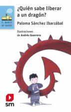 ¿quién sabe liberar a un dragón? (ebook-epub) (ebook)-paloma sanchez-9788467561418