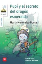 pupi y el secreto del dragón esmeralda-maria menendez-ponte-9788467579918