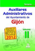 AUXILIARES ADMINISTRATIVOS DEL AYUNTAMIENTO DE GIJON. TEMARIO VOL UMEN II