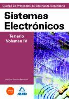 CUERPO DE PROFESORES DE ENSEÑANZA SECUNDARIA: SISTEMAS ELECTRONIC OS: TEMARIO: VOLUMEN IV