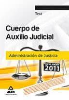 cuerpo de auxilio judicial de la administracion de justicia. test 9788467657418