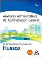 auxiliares administrativos de administracion general de la diputacion provincial de huesca: test-9788467698718