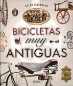 atlas ilustrado bicicletas muy antiguas-juan pablo ruiz palacio-9788467748918