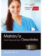 MATRÓN/A. SERVICIO NAVARRO DE SALUD-OSASUNBIDEA. TEMARIO VOL. III.