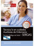 TÉCNICO/A EN CUIDADOS AUXILIARES DE ENFERMERÍA. SERVICIO GALLEGO DE SALUD (SERGAS). SIMULACROS DE EXAMEN