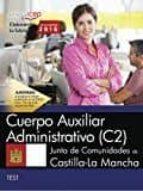 cuerpo auxiliar administrativo (c2). junta de comunidades de castilla la mancha: test 9788468174518