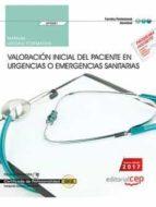 (uf0681) manual valoracion inicial del paciente en urgencias o emergencias sanitarias. certificados de profesionalidad.         transporte sanitario (sant0208)-antonio barranco martos-9788468176918