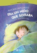 El libro de Era un niño que soñaba autor ANTONIO MACHADO DOC!