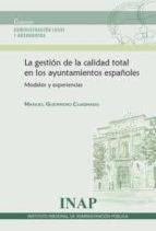 gestion de la calidad total en los ayuntamientos españoles: model os y experiencias-manuel guerrero cuadrado-9788473514118