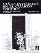 niños invisibles en el cuarto oscuro: experiencias en el auxilio social del franquismo-9788473603218