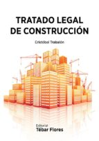 tratado legal de construccion cristobal trabalón carricondo 9788473604918