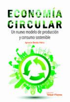 economia circular. un nuevo modelo de produccion y consumo sostenible ignacio belda hériz 9788473606318