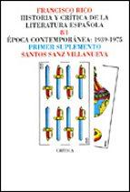 epoca contemporanea, 1939 1975 (suplemento) (historia y critica d e la literatura española; t.8 / 1) montserrat amores garcia santos sanz villanueva 9788474237818