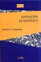 mediacion estrategica ruben alberto calcaterra 9788474329018