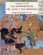 las enfermedades del alma y sus remedios: tratado de psicologia sufi: s x-9788476510018
