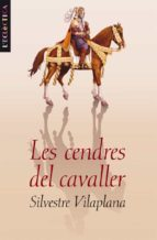 les cendres del cavaller-silvestre vilaplana-9788476608418