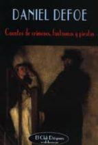 cuentos de crimenes, fantasmas y piratas-daniel defoe-9788477024118
