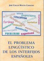 el problema lingüistico de los interfijos españoles-jose carlos martin camacho-9788477235118