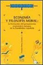economia y filosofia moral: la formacion del pensamiento economic o europeo en la escolastica española-francisco gomez camacho-9788477385318
