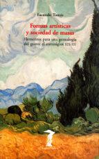 formas artisticas y sociedad de masas: elementos para una genealo gia del gusto-facundo tomas-9788477746218