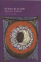 el fruto de la nada: y otros escritos-maitre eckhart-9788478443918