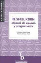 el shell korn: manual de usuario y programador francisco macia perez antonio soriano paya 9788479085018