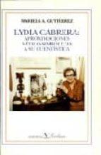 lydia cabrera: aproximaciones mitico simbolicas a su cuentistica mariela a. gutierrez 9788479621018