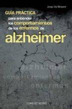 guia practica para entender los comportamientos de los enfermos d e alzheimer josep vila i miravent 9788480633918