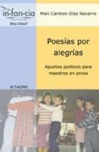 poesias por alegrias: apuntes poeticos para maestros en prosa carmen diez navarro 9788480636018