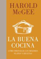 la buena cocina: como preparar los mejores platos y recetas harold mcgee 9788483069318