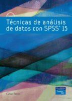 analisis de datos: tecnicas con spss 15 cesar perez lopez 9788483226018