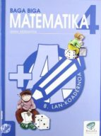 baga biga matematika 4 (lehen hezkuntza): 8 lan koadernoa jesus mari et al goñi 9788483319918