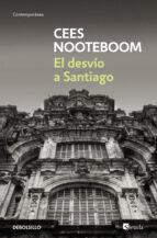 el desvio a santiago-cees nooteboom-9788483464618