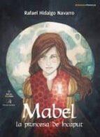 mabel la princesa de incaput-rafael hidalgo navarro-9788483535318